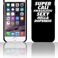 Super Cali Swagilistic Sexy Hella Dopenessi 5 5s 6 6plus phone cases