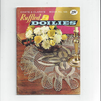 1961 Coats & Clark's Book No. 125 for Ruffled Doilies, Includes Wheat Shaft, Evening Primrose, Golden Glow, Wild Honeysuckle, Meadow Rue