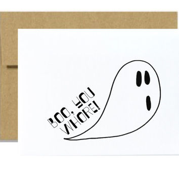 Funny silly Halloween card Boo you whore mean girls inspired greeting card ghost scary october black white orange pumpkin halloween