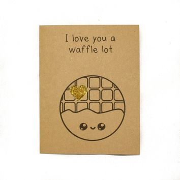 I Love You A Waffle Lot