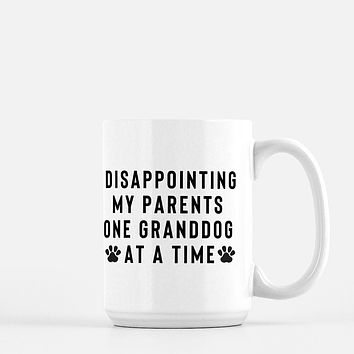 Disappointing My Parents One Granddog at a Time Coffee Mug