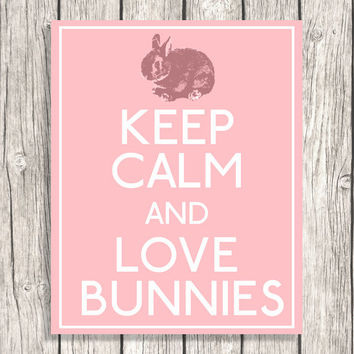 Keep Calm And Love Bunnies - Cuty Bunny Typography - Nursery Art, Letterpress, Modern Decor - DIY Printable File