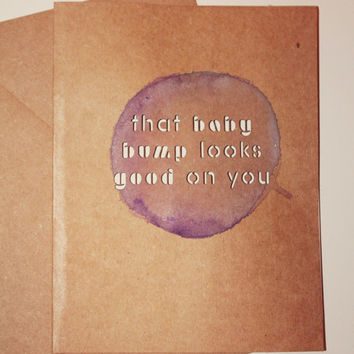 """That Baby Bump Looks Good On You // Watercolor & Lasercut Card // Baby Shower Card - Pregnancy - Expecting - Funny Card // Large 5"""" x 6.5"""""""