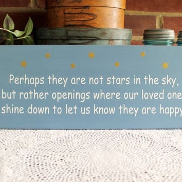 Perhaps they are not stars in the sky Wood Wall Sign Sympathy Saying Home Decor