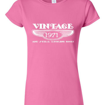 Vintage 1971 And Still Looking Good 44th Bday T Shirt Ladies Men Style Vintage Shirt happy Birthday T Shirt
