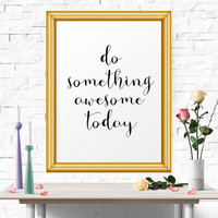 Do Something Awesome Today Office Art, Hand Lettering, Printable Wall Decor, Inspirational Poster, Scandinavian Print Home Decor Typography
