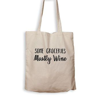 ONETOW Some Groceries, Mostly Wine - Tote Bag
