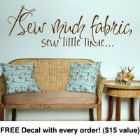 "Vinyl Wall Art Quotes. Sew Much Fabric (21"" wide x 7"" tall) CODE 034"