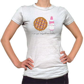 We Go Together Like Pie And Whipped Cream T-Shirt