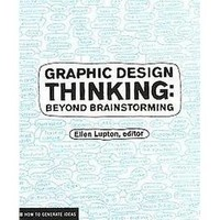 Graphic Design Thinking : Beyond Brainstorming (Paperback)