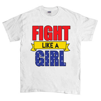 Fight Like A Girl -- Unisex T-Shirt