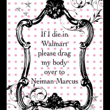 "8"" x 10"" Wall Decor Print, Modern Home Decor-If I Die In WalMart..."