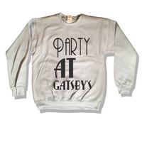Party At Gatsby's Soft Comfy White Unisex Crewneck Sweatshirt