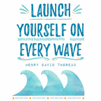 Motivational poster, digital download quote, printable quotes, Henry David Thoreau quote, launch yourself on every wave, blue waves print