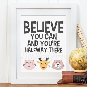 Believe You Can and You're Halfway There, Elementary Classroom Poster, Classroom Sign, Kindergarten Print, Inspiring Classroom Quote