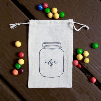 Mr. and Mrs. Mason Jar Hand Stamped Cotton Muslin 4x6 Favor Bag - Perfect for a Southern - Country Wedding Candy or Treat Guest Thank You