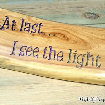 At Last... I See The Light, Disney's Tangled, Magic Words, Desk Shelf décor, Desk Sign, Magical Words, Carved Wood, by The Jolly Geppetto