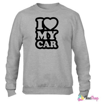 I love my cars Crewneck sweatshirtt