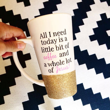 All I Need Is Coffee And Jesus //Personalized Coffee Cup//Glitter Dipped Coffee Mug//Stoneware Coffee Mug//Personalized Coffee Mug