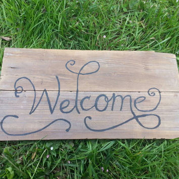 Welcome Sign on rustic upcycled Reclaimed Barn Wood
