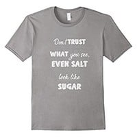Phrases Said Honest Famous Phrases T-shirt Candies Sugar Sal