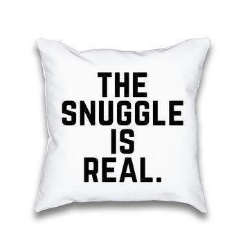 The Snuggle Is Real Typography Throw Pillowcase Only
