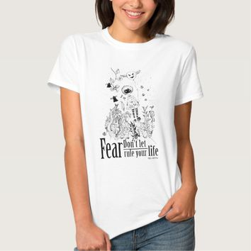 Don't Let Fear Rule Your Life T Shirt