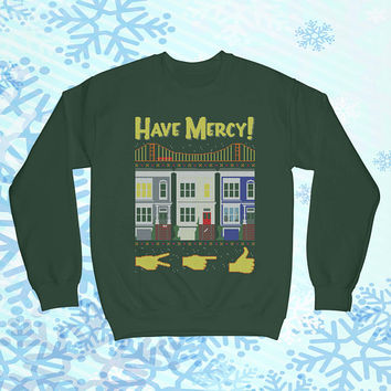 Have Mercy Uncle Jessie Joey Quote 90s Funny Ugly Christmas Sweater TV Parody Christmas CREWNECK Shirt Hoodie Funny Mens Ladies COD-215