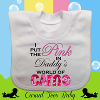 I Put the Pink in Daddy's World of Camo Funny Hunting Baby Bib Organic Cotton
