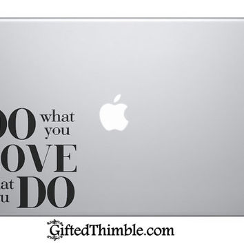 Do What You Love Decal / Love What You Do Decal
