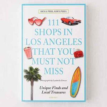 111 Places in Los Angeles That You Must Not Miss By Laurel Moglen & Julia Posey - Urban Outfitters