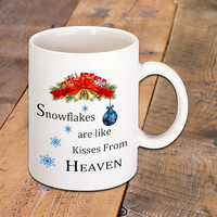 Holiday Coffee Mug - Snowflakes are like Kisses from Heaven