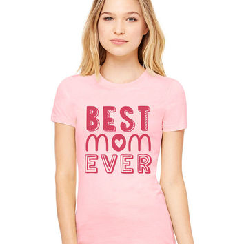 Light Pink Tshirt - Best Mom Ever Funny Shirt Tee T-Shirt Mens Ladies Womens Mother's Day