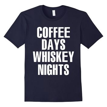 Crew Neck T-shirt| Coffee Days Whiskey Nights