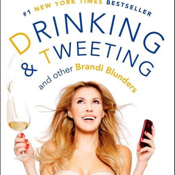 Drinking and Tweeting: And Other Brandi Blunders Paperback – January 7, 2014