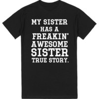 MY SISTER HAS A FREAKIN' AWESOME SISTER TRUE STORY | | SKREENED