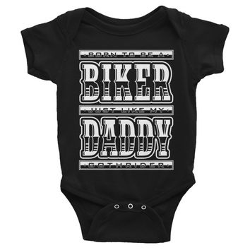 Born To Be A Biker Just Like My Daddy