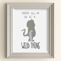 Inside All Of Us Is A Wild Thing art print Where the Wild Things Are Monster Nursery Playroom Baby Room Art Print Wall Poster Shower Gift