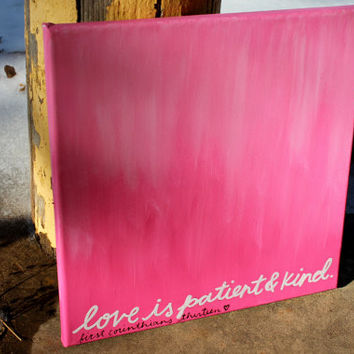 Love is Patient and Kind // pink ombre // 12x12 inch canvas // READY TO SHIP