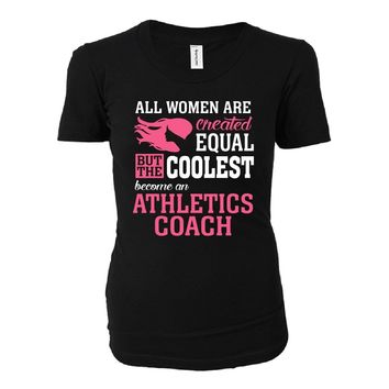 Coolest Women Become An Athletics Coach Funny Gift - Ladies T-shirt