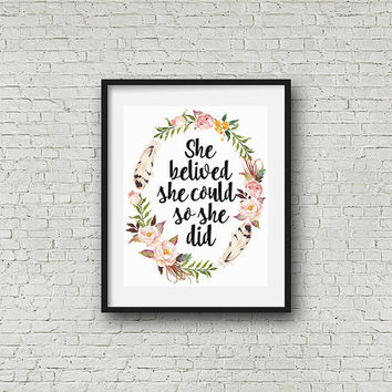 printable women gift She believe she could so She did, floral quote, printable quote, printable Art print, floral wall art, inspirational