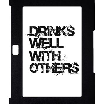 Drinks Well With Others Galaxy Note 10.1 Case  by TooLoud