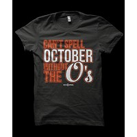 Can't Spell October Without The O's (Black) / Shirt