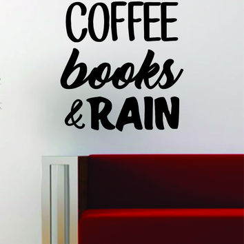 Coffee Books and Rain Quote Wall Decal Sticker Vinyl Art Words Decor Inspirational Cute Funny