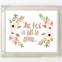 Printable 'The best is yet to come' 8x10 poster, inspirational instant download print, pastel colors home decor, wedding print, handwritten