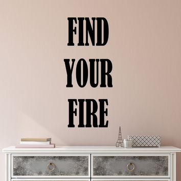 Vinyl Wall Decal Stickers Motivation Quote Words Find Your Fire Inspiring Letters 2375ig (10 in x 22.5 in)