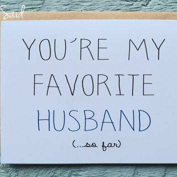 Greeting Card - You're my favorite husband (so far) -card for husband, anniversary card, card for him, funny card for husband, birthday card