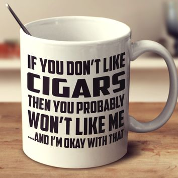 If You Don't Like Cigars