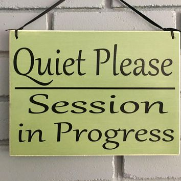10x8 Quiet Please Session In Progress Wood Sign