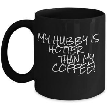 """Hotter Than Hubby Wedding Anniversary Gifts From Wifey - Valentines Day Gifts For Men From Women - Marriage Gifts For Him From Her - Fun Saying Coffee Mugs Husband & Wife - Dish Washer Safe Black Ceramic 11"""" Couple Jar Cup For Whiskey & Coffee"""